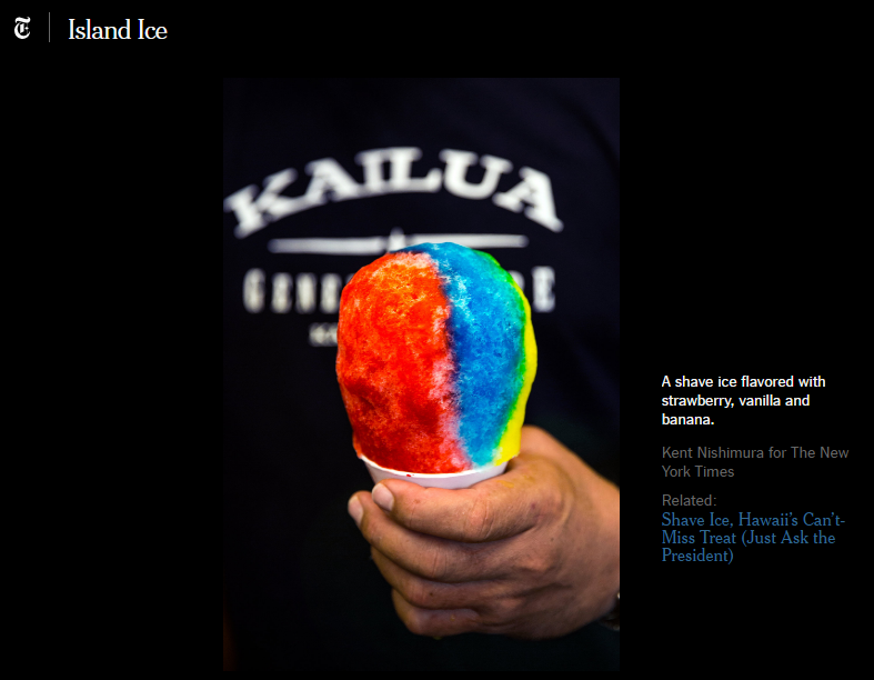 Best Shave Ice. Featured in the New York Times!